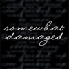 somewhatdamaged