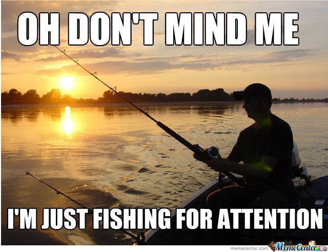 fishing-for-attention_o_1554355.jpg