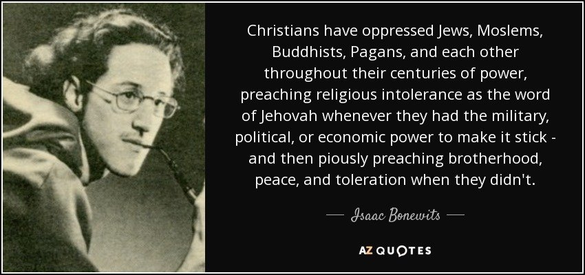 quote-christians-have-oppressed-jews-moslems-buddhists-pagans-and-each-other-throughout-their-isaac-bonewits-111-6-0609.jpg